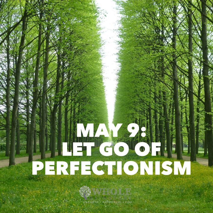 May 9: Let go of perfectionism