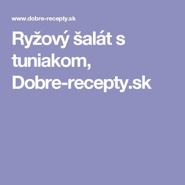 Ryžový šalát s tuniakom, Dobre-recepty.sk