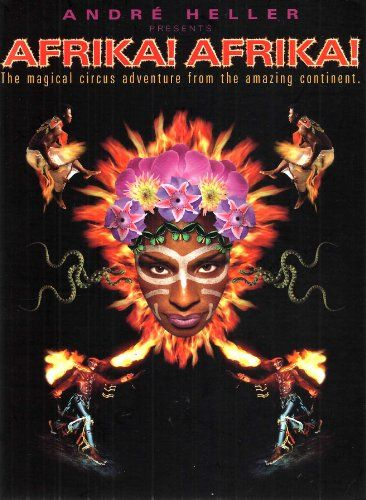 Afrika! Afrika! The magical circus adventure from the amazing continent von Andre Heller http://www.amazon.de/dp/B008J340E2/ref=cm_sw_r_pi_dp_KrsFvb0FNQHEM