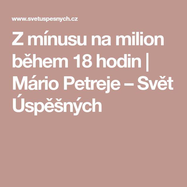 Z mínusu na milion během 18 hodin | Mário Petreje – Svět Úspěšných
