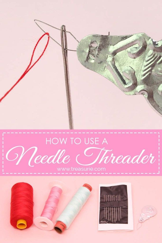 How To Use A Needle Threader Step By Step Treasurie Needle Threaders Sewing Design Sewing For Beginners