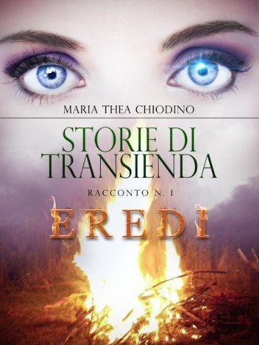 http://www.amazon.it/dp/B00IKQE9WG/ref=cm_sw_r_pi_dp_iZ-vtb0MSGMC0 Storie di Transienda racconto n.1 Eredi di Maria Thea Chiodino,  Il primo racconto di una serie che promette meraviglie. Da acquistare e divorare! :)