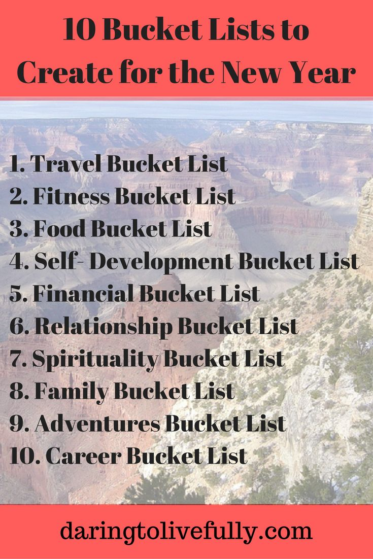 Here are 10 bucket lists to create for the New Year.