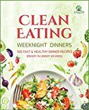 Clean Eating Weeknight Dinners: 100 Fast and Healthy Dinner Recipes (ready in under 30 minutes) by Tamarind Press (Author) #Kindle US #NewRelease #Health #Fitness #Dieting #eBook #ad