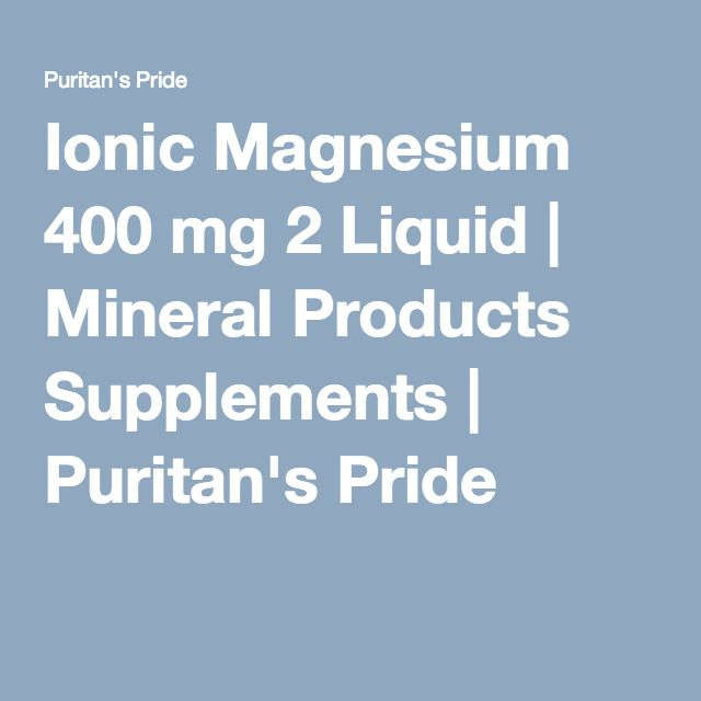 Ionic Magnesium 400 mg 2 Liquid   Mineral Products Supplements   Puritan's Pride