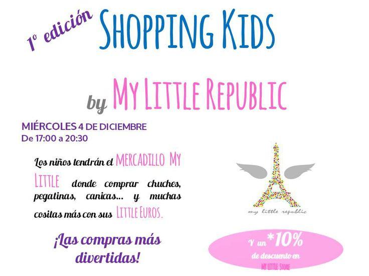 1ª Edición SHOPPING KIDS El próximo miércoles 4 de Diciembre de 2013 ¡Os esperamos!