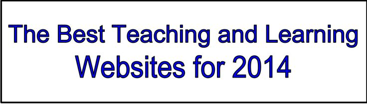 The Best Educational Websites for Teaching and Learning in 2014 ~ Educational Technology and Mobile Learning