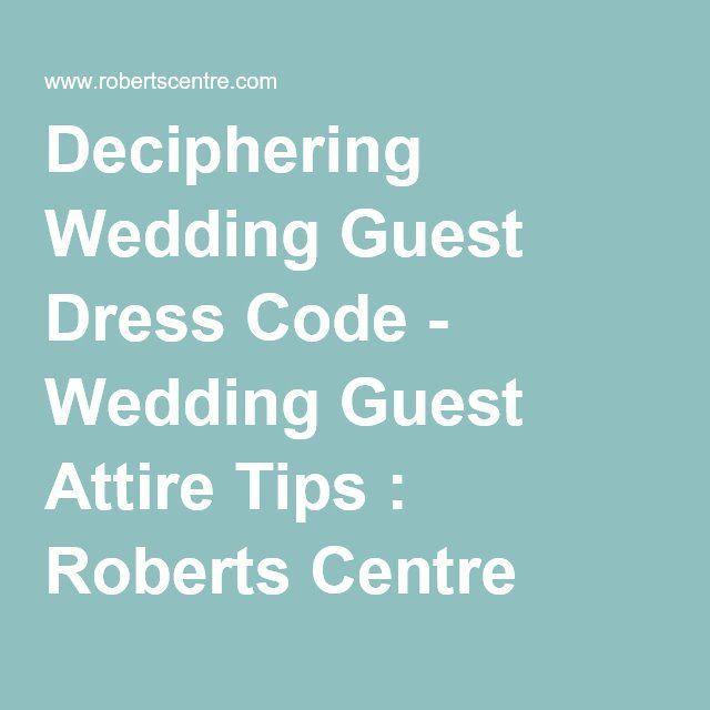 Deciphering Wedding Guest Dress Code - Wedding Guest Attire Tips : Roberts Centre