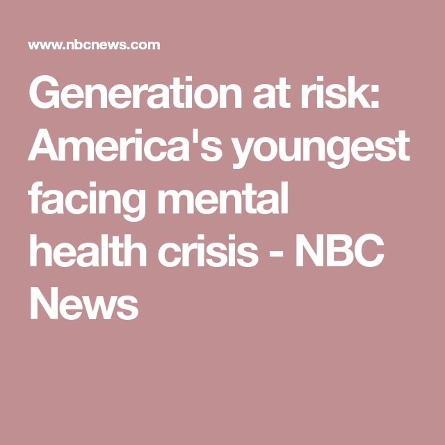 Generation at risk: America's youngest facing mental health crisis - NBC News
