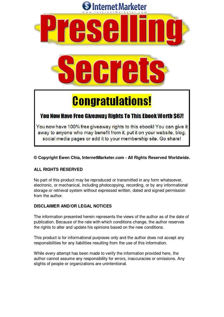 Preselling Secrets The pre-selling secrets report provides internet businesses with powerful marketing strategies - Top 30 killer ideas internet businesses need to pre-sell their products to an online based target audience, and instantly and substantially increase conversion and sales rates.