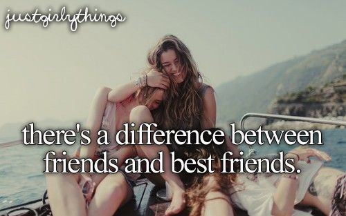 there's a difference between friends and best friendsQuarter Life Crisis, The Roads, Best Friends, Bestfriends, Friendship, Inspiration Pictures, Just Girly Things, Roads Trips, Girls Things