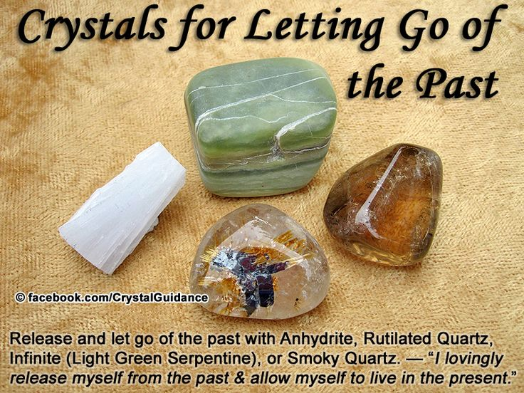 """Crystal Guidance: Crystal Tips and Prescriptions - Past - Letting Go. Top Recommended Crystals: Anhydrite, Rutilated Quartz, Infinite (Light Green Serpentine), or Smoky Quartz. Additional Recommendations: Azurite, Citrine, Danburite, Galena, or Phantom Quartz. Affirmation: """"I lovingly release myself from the past and allow myself to live only in the present.""""  Associated with the Earth & Root chakras. Release what is anchoring you to the past so that you may live fully in the present."""