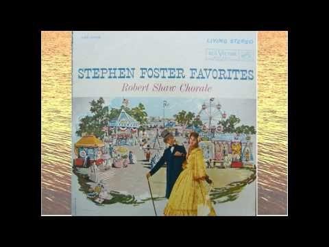 Old Folks At Home - Stephen Foster - Robert Shaw Chorale.avi *** Stephen Foster's birthday 4 July (1826) ***   http://en.wikipedia.org/wiki/Stephen_Foster
