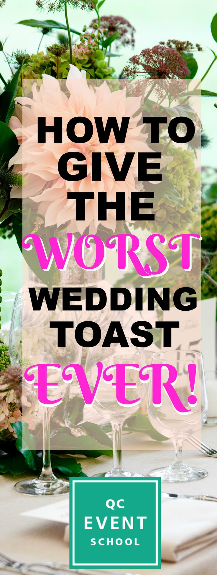 Wedding toasts are usually given to congratulate the newlywed couple on their union, but it's really about YOU (the MOH or Best Man)! Read on to find out how to give the best wedding toast that will definitely get you invited to every wedding for the next five years! #QCEventSchool #weddings #events #weddingplanning #weddingtoast #toast #worst #weddingfails #blog