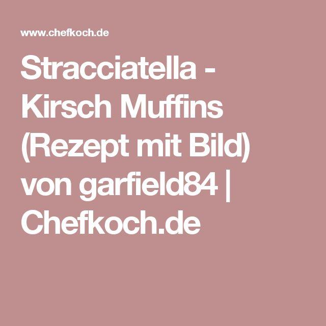 Stracciatella - Kirsch Muffins (Rezept mit Bild) von garfield84 | Chefkoch.de