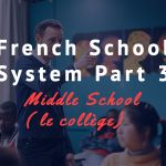 Discover the French Education System (Part 3) Podcast #46