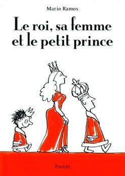 Mario Ramos - Le roi, sa femme et le petit prince