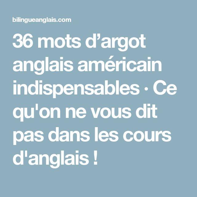 36 mots d'argot anglais américain indispensables · Ce qu'on ne vous dit pas dans les cours d'anglais!