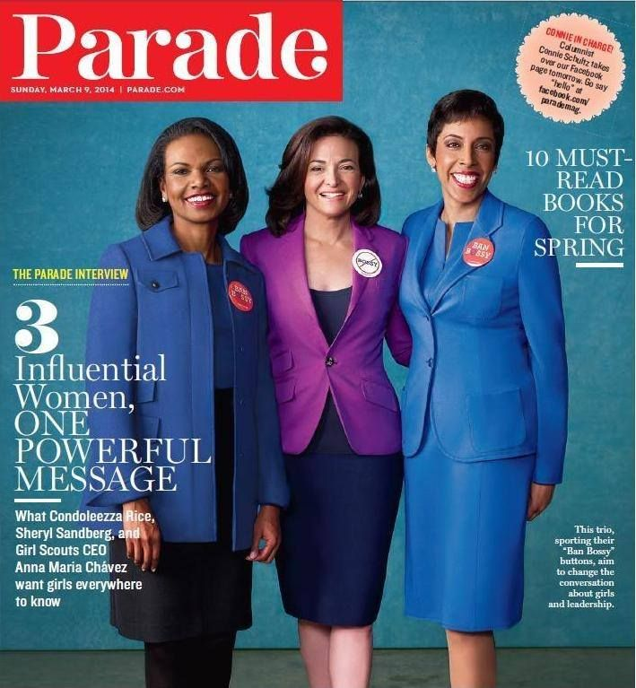 PARADE Magazine supporting #banbossy, featuring Condoleezza Rice, Sheryl Sandberg, and Anna Maria Chavez (CEO of Girl Scouts!)