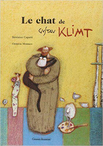 LE CHAT DE GUSTAVE KLIMT, de Bérénice Capatti, Ed. Grasset Jeunesse - 2004 (Dès 7 ans)