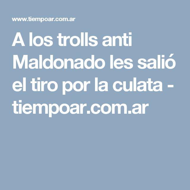 A los trolls anti Maldonado les salió el tiro por la culata - tiempoar.com.ar