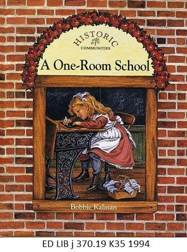 A One-Room School - by Bobbie Kalman.