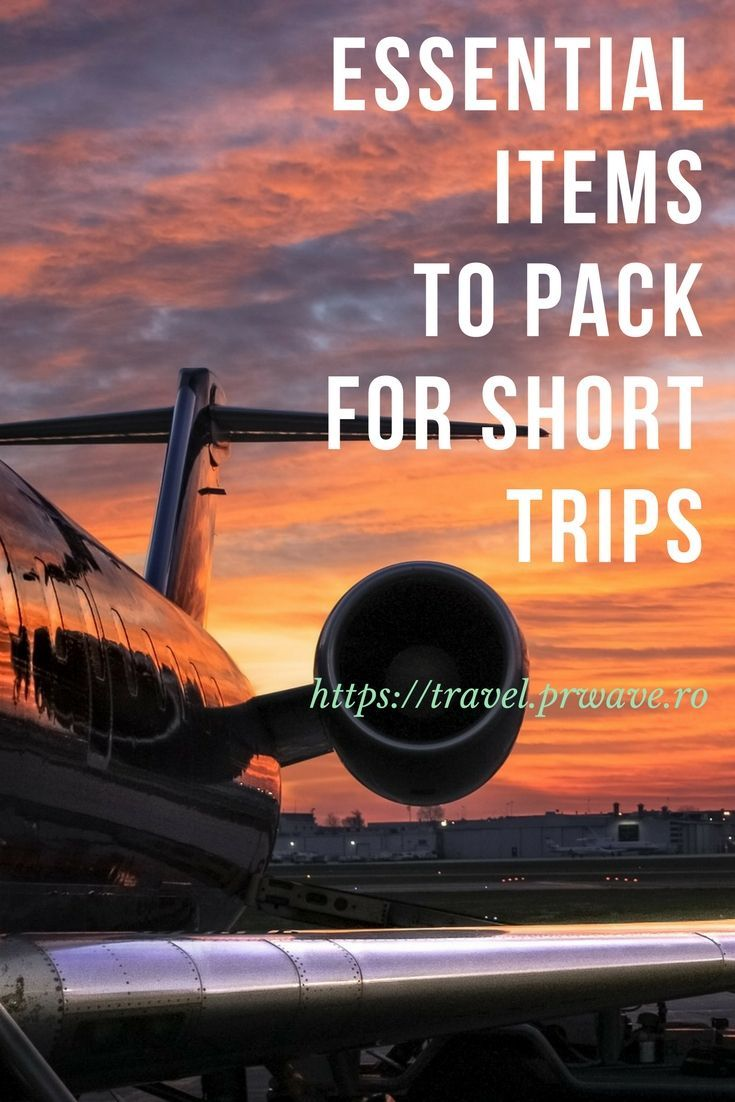 Essential items to pack for short trips