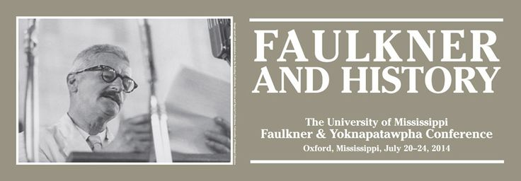 """The 2014 Faulkner and Yoknapatawpha Conference, """"Faulkner and History,"""" will gather writers, teachers, students and other lovers of Faulkner's work from the fields of History and Literary Studies for five days of lectures and discussions."""