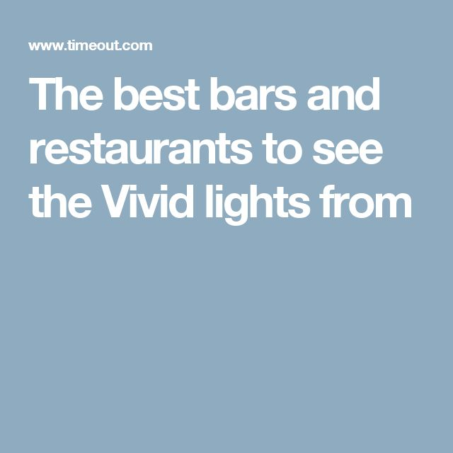 The best bars and restaurants to see the Vivid lights from