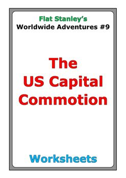 """28 pages of worksheets for Flat Stanley's Worldwide Adventures #9 """"The US Capital Commotion"""""""
