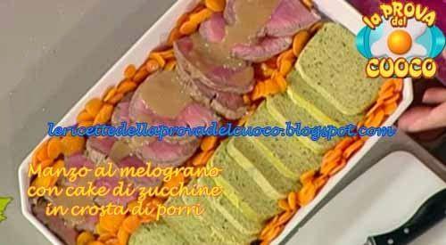 """Manzo al melograno con cake di zucchine in crosta di porri ricetta sorelle Landra da """"La Prova del Cuoco"""""""