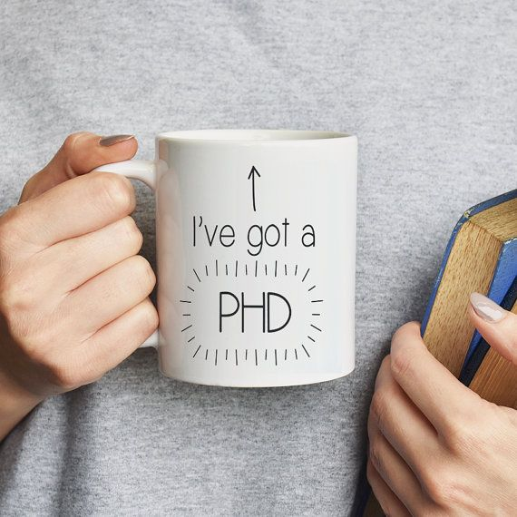A perfect graduation gift!  This mug is a great idea to give to someone who is celebrating completing their PHD. A great addition to their home or