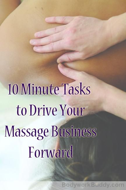 10 Minute Tasks to Drive Your Massage Business Forward.