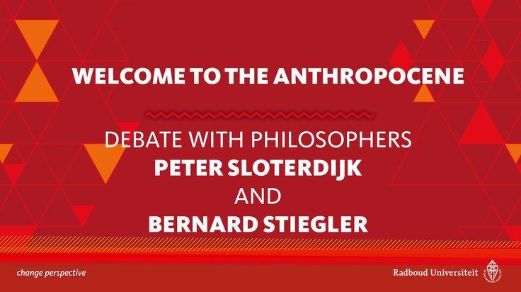 Welcome to the Anthropocene   Debate with Philosophers Peter Sloterdijk and Bernard Stiegler https://www.youtube.com/watch?v=HoxPk4VBbOk