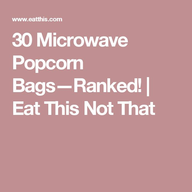 30 Microwave Popcorn Bags—Ranked! | Eat This Not That