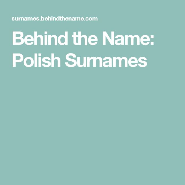 Behind the Name: Polish Surnames