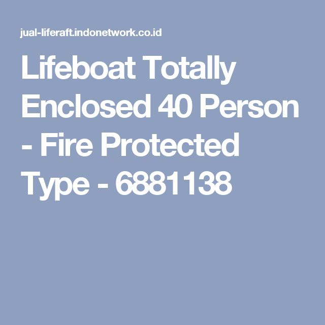Lifeboat Totally Enclosed 40 Person - Fire Protected Type - 6881138