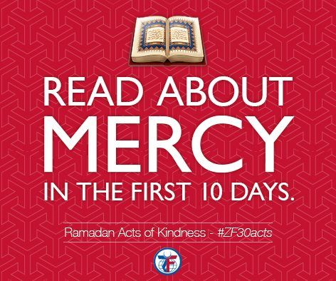 As we did last year, we're reintroducing our 30 Acts of Kindness Campaign. On Day 1 of Ramadan, Read about Mercy in the first ten days. Share this post with others for the extra reward. #ZF30Acts