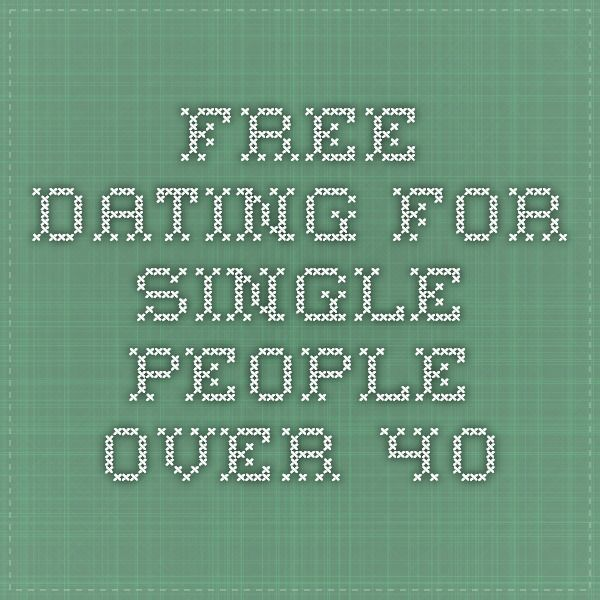 Free Dating for Single People Over 40