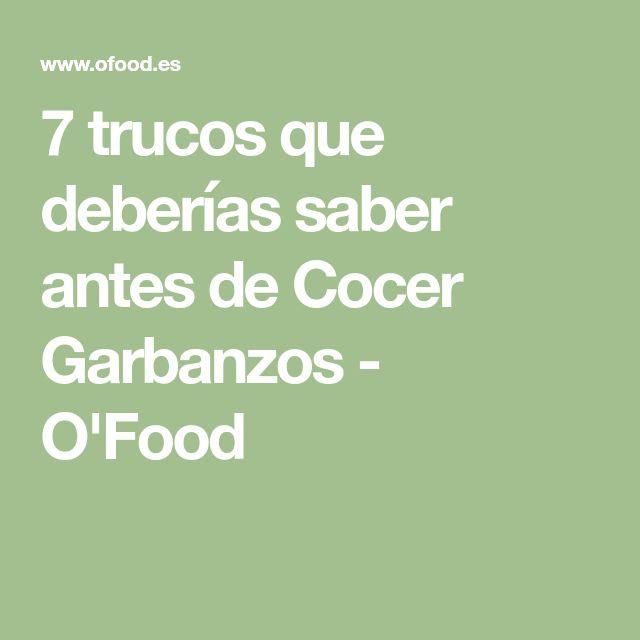 7 trucos que deberías saber antes de Cocer Garbanzos - O'Food