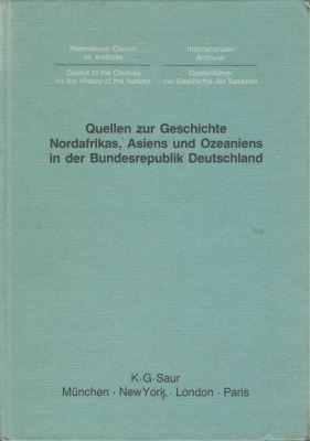Guide to the Sources of the History of Nations/Quellen Zur Geschichte Nordafrikas, Asiens Und Ozeaniens in Der Bundesrepublik Deutschland Bis 1945 ... Asien und Ozeanien) (German Edition)