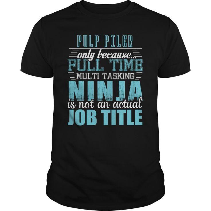(Tshirt Choose) PULP PILER Ninja T-Shirt [Tshirt Sunfrog] Hoodies Tee Shirts