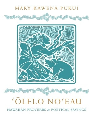 Olelo Noeau: Hawaiian Proverbs and Poetical Sayings. This book is the product of a collecting effort that was begun by Mrs. Pukui at about the age of fifteen, around 1910, and continued throughout her long and honored career as a translator and collector of historic Hawaiian materials and as a teacher and lecturer on the language, music, and dance of traditional Hawaii.