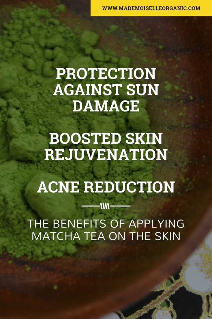 The benefits of applying Matcha green tea on the skin