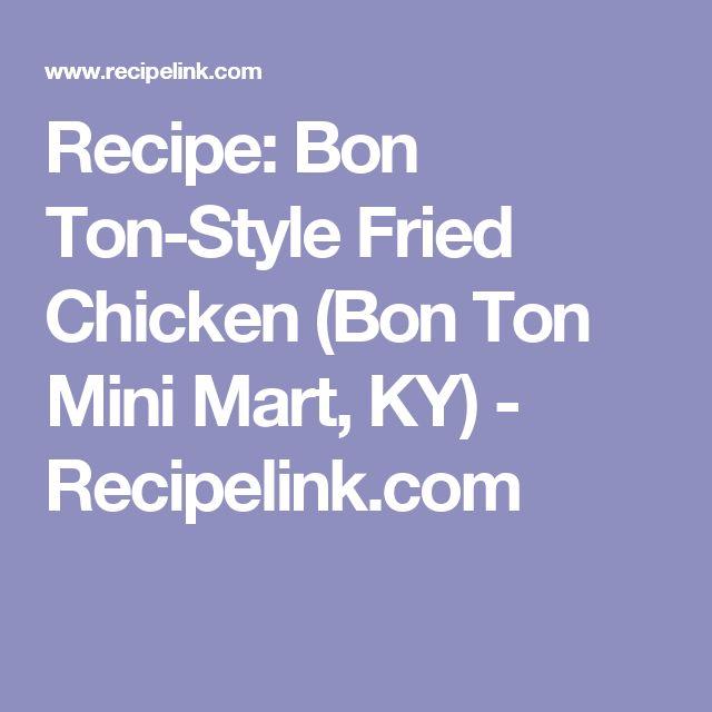 Recipe: Bon Ton-Style Fried Chicken (Bon Ton Mini Mart, KY) - Recipelink.com