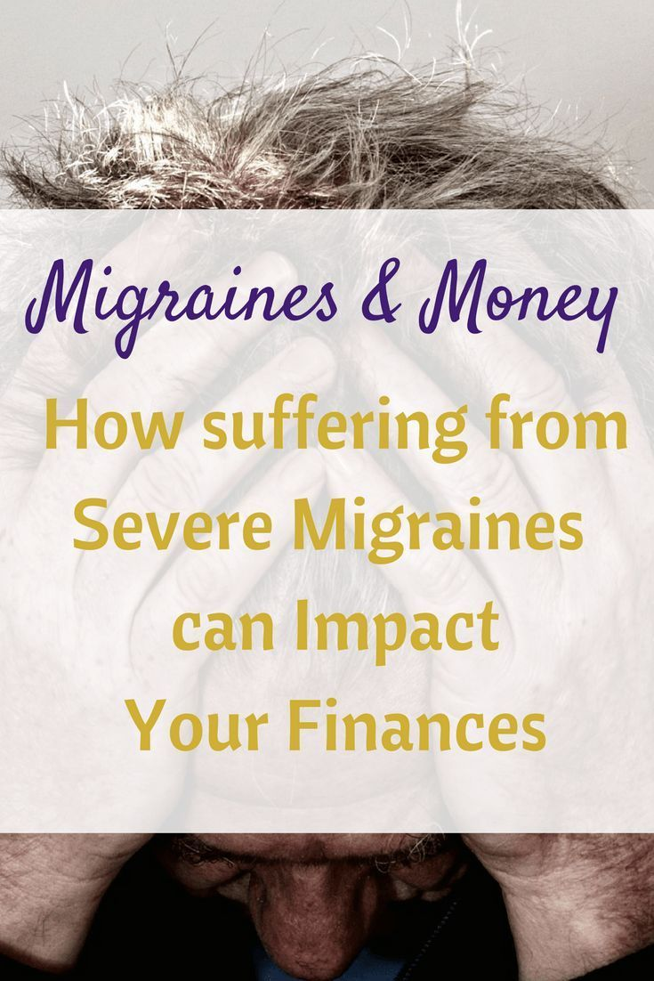 Suffering from severe migraines can have a negative impact on your finances as well as your health - here's what we are doing to minimize that impact