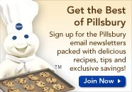Sign up for the Pillsbury email newsletters packed with delicious recipes, tips and exclusive savings! | pillsbury.com