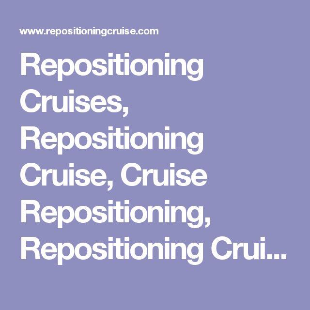 Repositioning Cruises, Repositioning Cruise, Cruise Repositioning, Repositioning Cruise Line, Repositioning Cruise Lines
