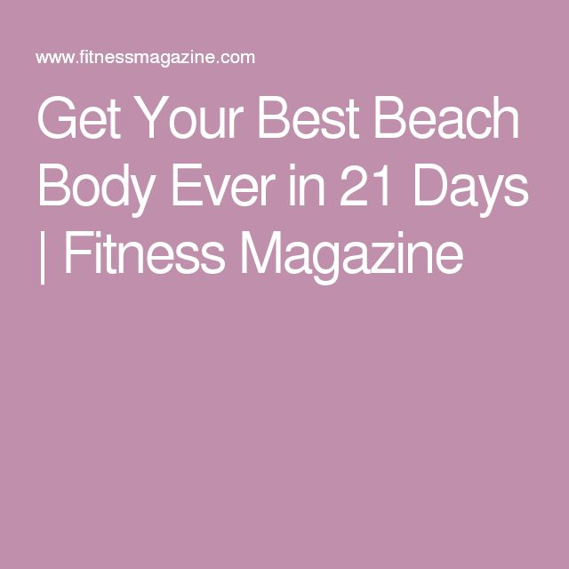 Get Your Best Beach Body Ever in 21 Days   Fitness Magazine