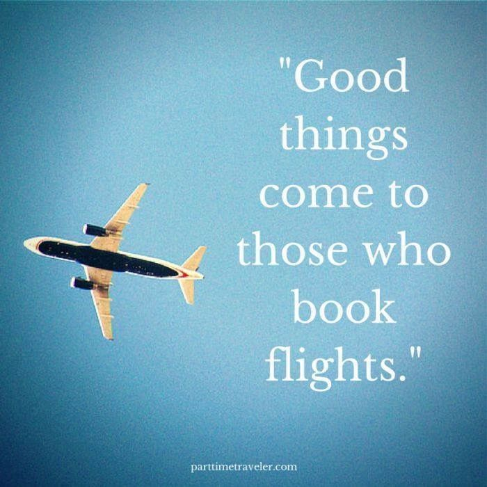 Good things come to those who book flights